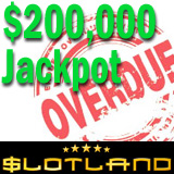 Slotland Slots Jackpot Tops $200,000, Overdue for Win