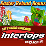 Intertops Poker :: Easter reload bonus - US Players Welcome!