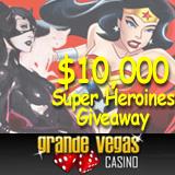 Grande Vegas Casino :: $10000 Super Heroines Giveaway