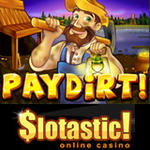 Slotastic! Casino :: Pay Dirt slot game - PLAY NOW!