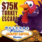 Jackpot Capital $75K Turkey Escape Casino Bonuses