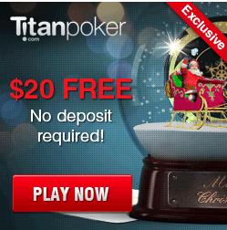 Titan Poker :: $20 FREE - No deposit required!