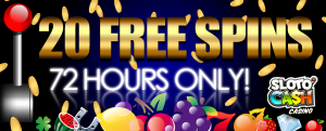 Sloto' Cash Casino :: 20 FREE SPINS - 72 HOURS ONLY!
