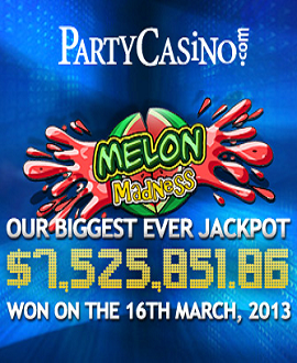 Party Casino :: Melon Madness Winner Scoops Whopping $7.5m!