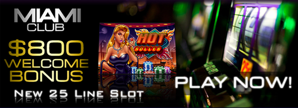 Miami Club Casino :: HOT ROLLER video slot - PLAY NOW!