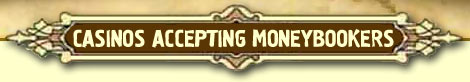 Moneybookers Casinos :: Online Casinos Accepting Moneybookers