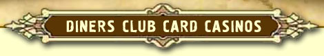 Diners Club Card Casinos :: Best Diners Card Casinos