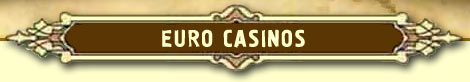 EURO Casinos :: Best EURO Casinos